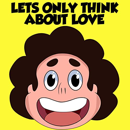 For Just One Day Lets Only Think About Love From Steven Universe