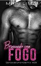 BRINCANDO COM FOGO (Contos de uma noite fria Livro 3)