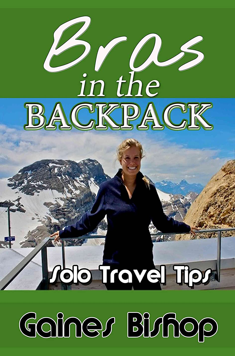 バンガロー選ぶ散らすBras in the Backpack: Solo Travel Tips (English Edition)