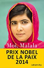 Moi, Malala, je lutte pour l'éducation et je résiste aux talibans (Biographies, Autobiographies) (French Edition)