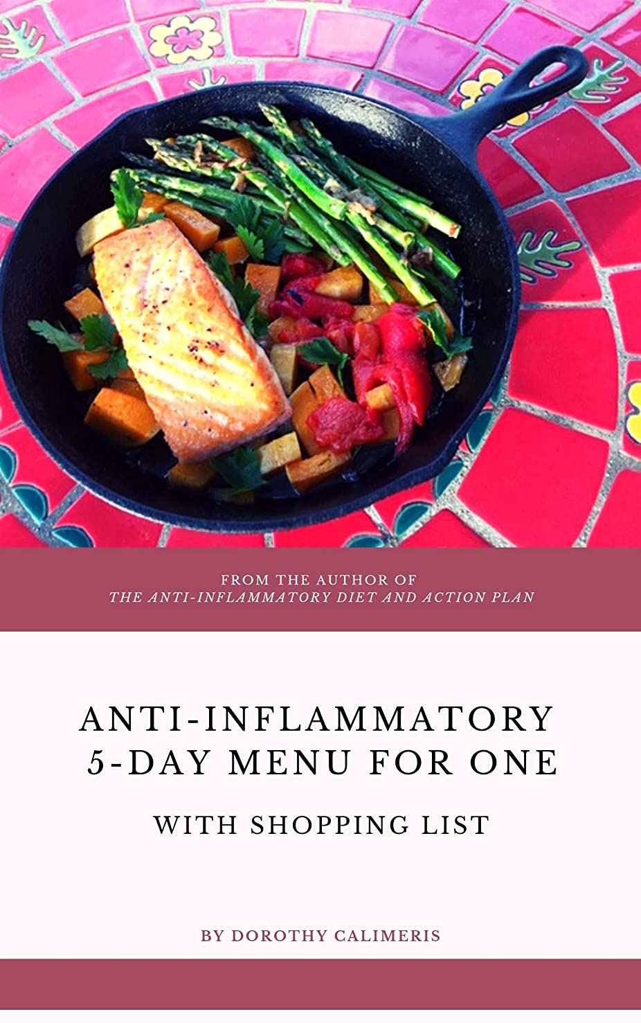 5 Day Anti-Inflammatory Menu for One: With Shopping List (English Edition)