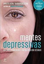Mentes depressivas - As três dimensões da doença do século (Portuguese Edition)