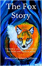 The Fox Story: Or how a young woman loses her head and finds it again (English Edition)