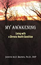 My Awakening: Living With A Chronic Health Condition