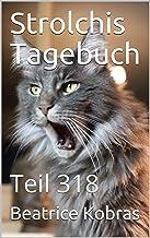Strolchis Tagebuch: Teil 318 (German Edition)