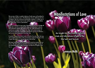 Manifestations of Love: An insight into the wisdom behind trials & tribulations in light of the Qur'aan and Sunnah