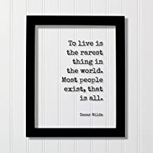 Oscar Wilde - To live is the rarest thing in the world. Most people exist, that is all - Floating Quote - Life Motivation Inspiration