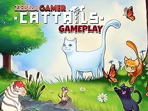 Clip: Cattails Gameplay - Zebra Gamer