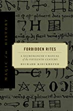 Forbidden Rites: A Necromancer's Manual of the Fifteenth Century (Magic in History)