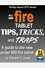 All-new Fire Tablet Tips, Tricks, and Traps: A comprehensive user guide to the new under-$50 fire tablet Kindle Edition