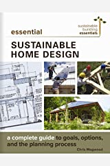 Essential Sustainable Home Design: A Complete Guide to Goals, Options, and the Design Process (Sustainable Building Essentials Series Book 5) (English Edition) Kindle Ausgabe