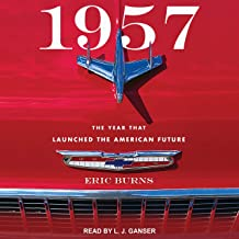 1957: The Year that Launched the American Future