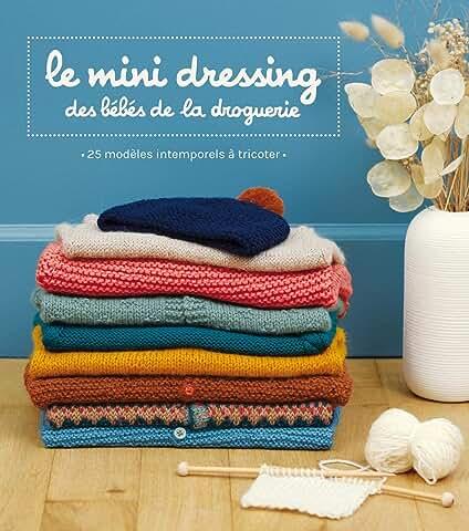 Le mini dressing des bébés de La Droguerie : 25 modèles intemporels à tricoter