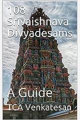108 Srivaishnava Divyadesams: A Guide Kindle Edition