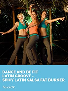 Dance and Be Fit Latin Groove SPICY LATIN SALSA FAT BURNER
