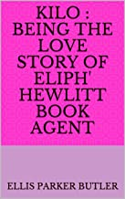 Kilo : being the love story of Eliph' Hewlitt book agent