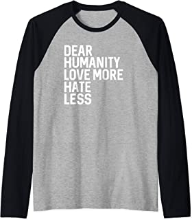 Dear Humanity Love More Hate Less - Resistance and Protest Raglan Baseball Tee