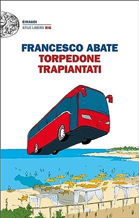 Torpedone trapiantati (Einaudi. Stile libero big)