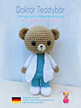 Doktor Teddybär: Amigurumi Häkelanleitung (Beruf Amigurumi 1) (German Edition)