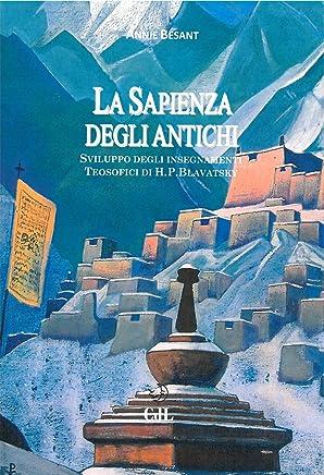 Sapienza degli Antichi: Compendio degli Insegnamenti Teosofici