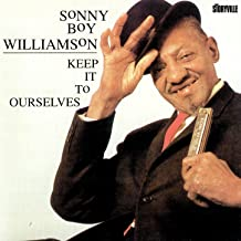 Best sonny boy williamson keep it to ourselves Reviews