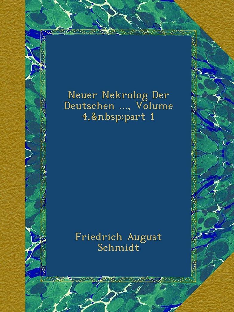 Neuer Nekrolog Der Deutschen ..., Volume 4,?part 1