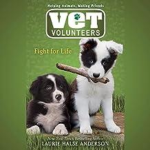 Fight for Life: Vet Volunteers, Book 1