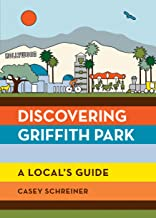 Discovering Griffith Park: A Local's Guide PDF