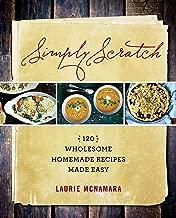 Best simply scratch recipes Reviews