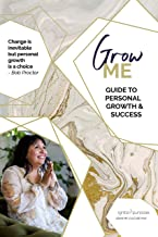 GROW ME: A Guide to Personal Growth & Success (English Edition)