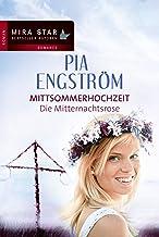 Die Mitternachtsrose: Mittsommerhochzeit (MIRA Star Bestseller Autoren Romance) (German Edition)
