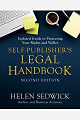 Self-Publisher's Legal Handbook, Second Edition: Updated Guide to Protecting Your Rights and Wallet Kindle Edition