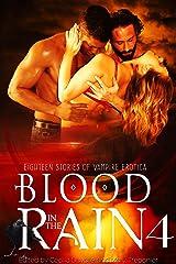 Blood in the Rain 4: Eighteen Stories of Vampire Erotica Kindle Edition