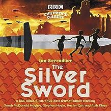 The Silver Sword: A BBC Radio full-cast dramatisation