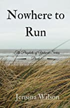 Nowhere to Run (The Prophets of Yahweh Book 1)