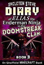 Diary of Minecraft Elias the Enderman Ninja vs the Doomstreak Clan - Part 3: Unofficial Minecraft Books for Kids, Teens, &...