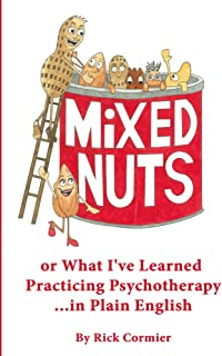 Mixed Nuts: or What I've Learned Practicing Psychotherapy