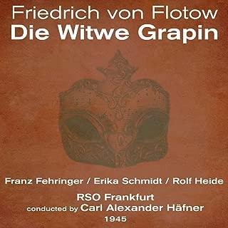 Friedrich von Flotow : Die Witwe Grapin (1945)