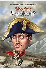 Who Was Napoleon? (Who Was?) Kindle Edition