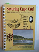 Savoring Cape Cod: Favorite Recipes with a Dash of History and a Pinch of Salt Air
