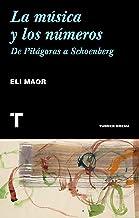 La música y los números: De Pitágoras a Schoenberg (Noema)