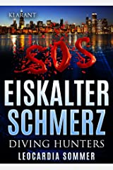 Eiskalter Schmerz. Thriller (Diving Hunters 4) Kindle Ausgabe
