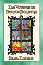 THE VOYAGES of DOCTOR DOLITTLE - 6 Illustrated Voyages: Book 2 in the Doctor Dolittle Series