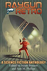 RAYGUN RETRO: A Science Fiction Anthology Kindle Edition