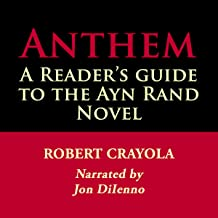 Anthem: A Reader's Guide to the Ayn Rand Novel