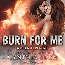 Burn for Me: Phoenix Fire Series, Book 1