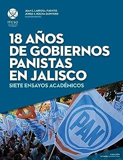18 años de gobiernos panistas en Jalisco: Siete ensayos académicos (ReVisión Universitaria)