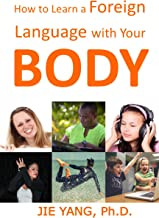How to Learn A Foreign Language with Your Body