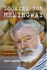 Looking for Hemingway: Spain, the Bullfights, and a Final Rite of Passage Kindle Edition