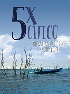 Five Times Chico - The Sao Francisco River and His People